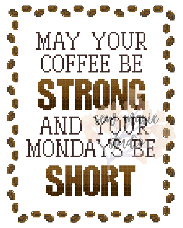 May Your Coffee Be Strong and Your Mondays Be Short Cross Stitch Pattern by Sew Marie Studio